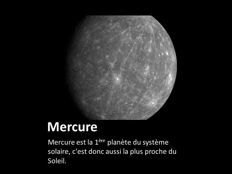 Mercure Mercure est la 1 ère planète du système solaire, c'est donc aussi la plus proche du Soleil.