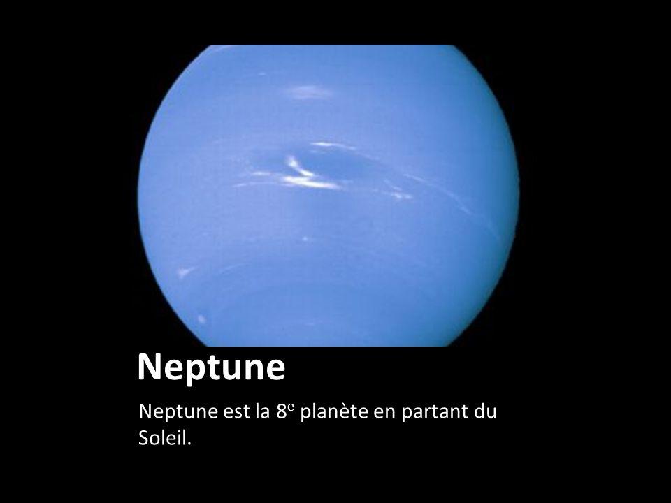 Neptune Neptune est la 8 e planète en partant du Soleil.