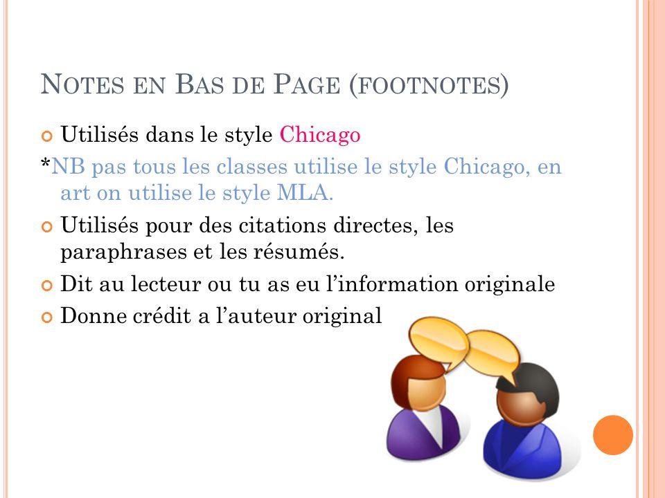 N OTES EN B AS DE P AGE ( FOOTNOTES ) Utilisés dans le style Chicago *NB pas tous les classes utilise le style Chicago, en art on utilise le style MLA