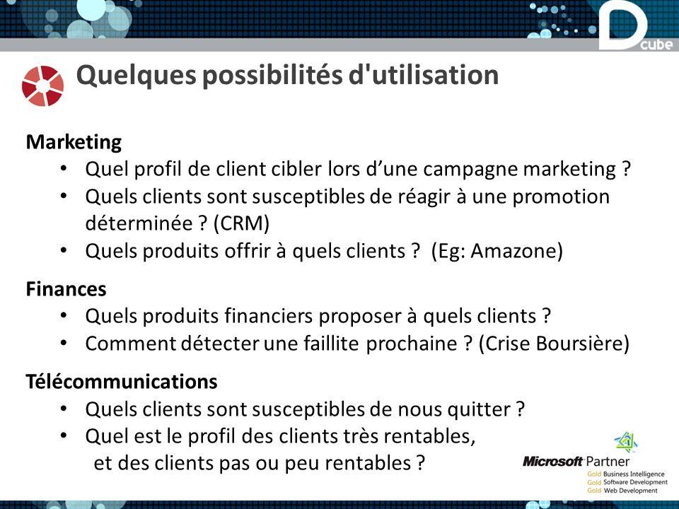 Quelques possibilités d'utilisation Marketing Quel profil de client cibler lors dune campagne marketing ? Quels clients sont susceptibles de réagir à