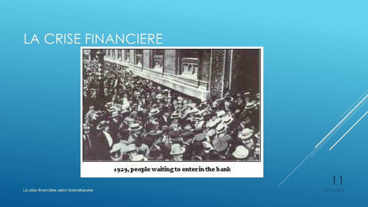 LA CRISE FINANCIERE 07/11/2013La crise financière selon Boris Mazurier 11