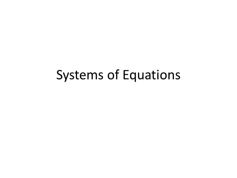 A system of equations is a set of equations that have the same variables.