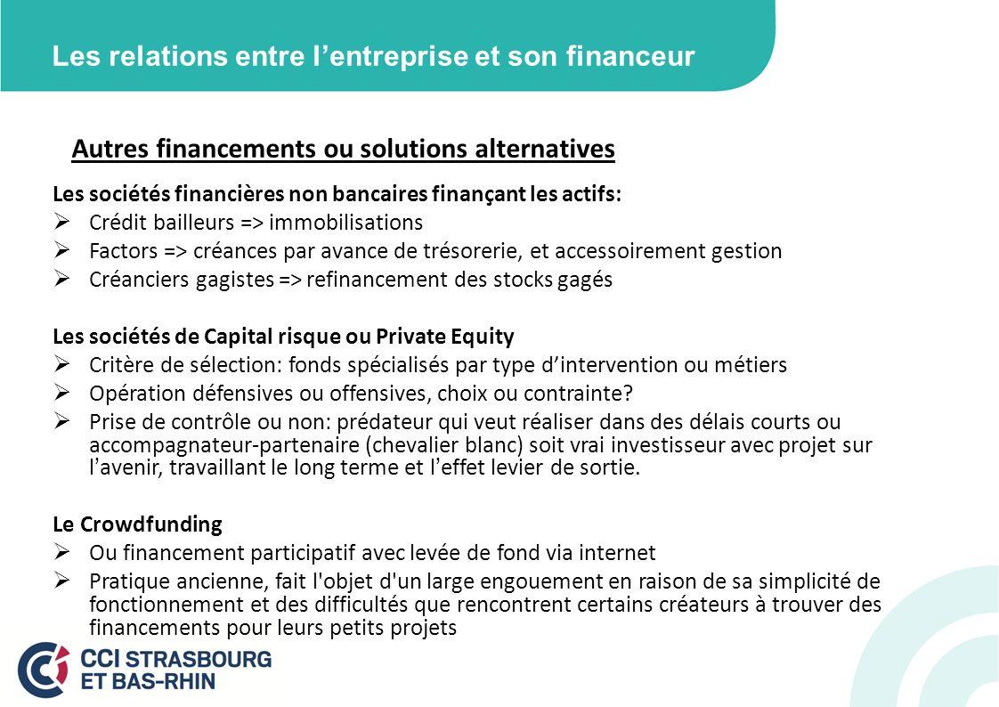 Les relations entre lentreprise et son financeur Autres financements ou solutions alternatives Les sociétés financières non bancaires finançant les ac
