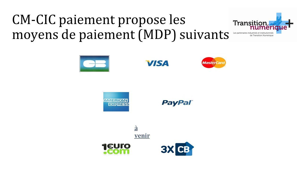à venir CM-CIC paiement propose les moyens de paiement (MDP) suivants