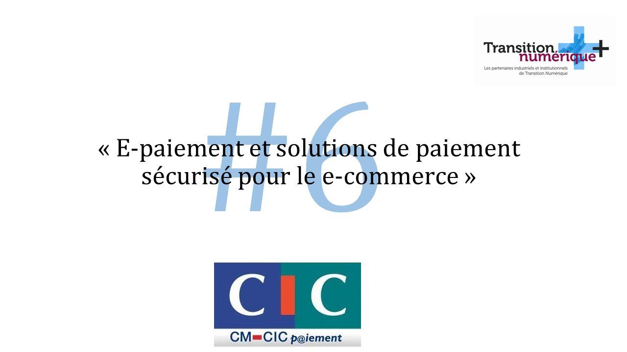 #6 « E-paiement et solutions de paiement sécurisé pour le e-commerce »