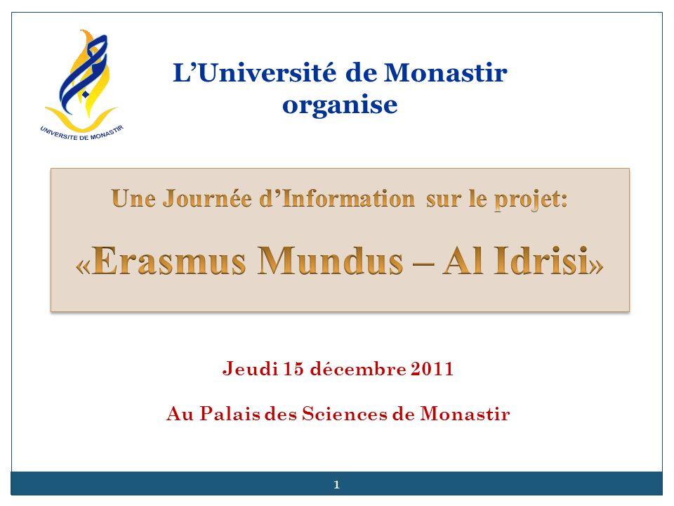 Erasmus Mundus – Al Idrisi A scholarship scheme for exchange and cooperation between Europe and the Maghreb Erasmus Mundus Action 2 – Strand 1 Lot 1: Algeria, Morocco, Tunisia http://www.al-idrisi.eu http://www.al-idrisi.eu Al Idrisi ERASMUS MUNDUS