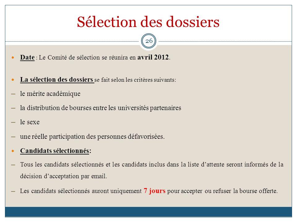 Sélection des dossiers Date : Le Comité de sélection se réunira en avril 2012. La sélection des dossiers se fait selon les critères suivants: le mérit