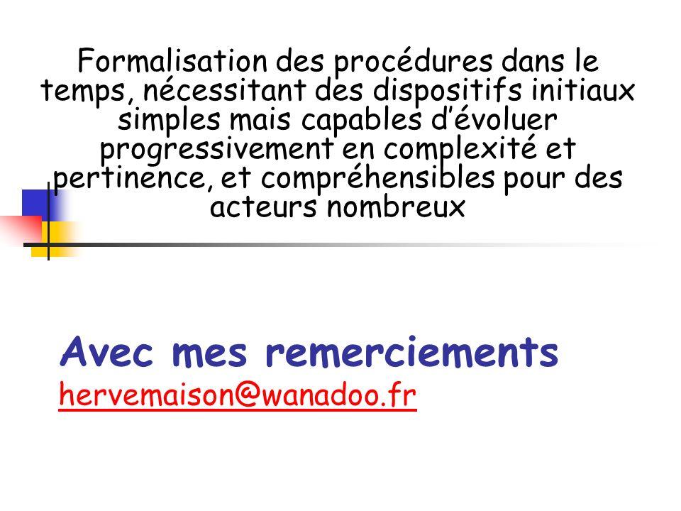 Avec mes remerciements hervemaison@wanadoo.fr hervemaison@wanadoo.fr Formalisation des procédures dans le temps, nécessitant des dispositifs initiaux