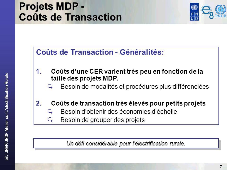 e8 / UNEP/UNDP Atelier sur L électrification Rurale 7 Un défi considérable pour lélectrification rurale.