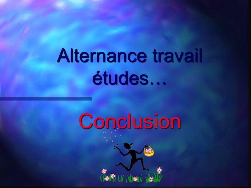 Alternance travail études… Conclusion