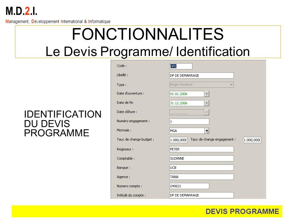 M.D.2.I. M anagement, D éveloppement I nternational & I nformatique FONCTIONNALITES Le Devis Programme/ Identification IDENTIFICATION DU DEVIS PROGRAM