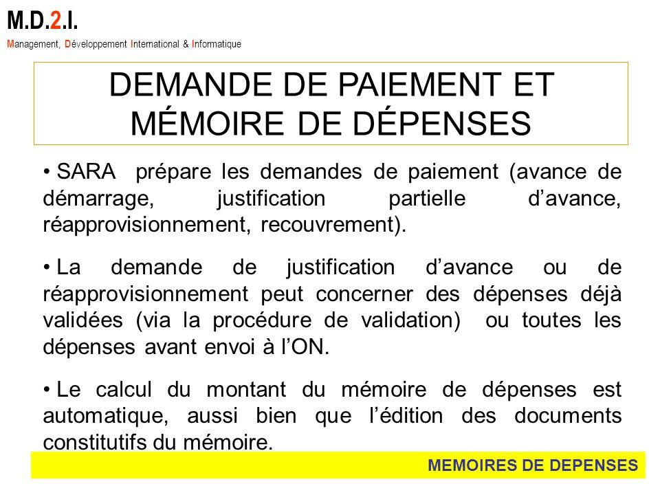 SARA prépare les demandes de paiement (avance de démarrage, justification partielle davance, réapprovisionnement, recouvrement). La demande de justifi