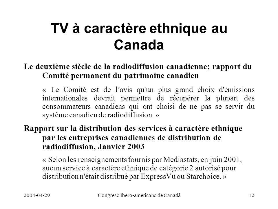 2004-04-29Congreso Ibero-americano de Canadá12 TV à caractère ethnique au Canada Le deuxième siècle de la radiodiffusion canadienne; rapport du Comité