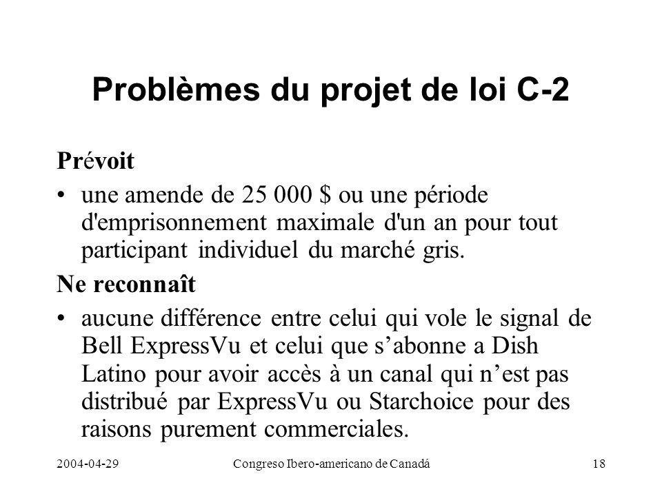 2004-04-29Congreso Ibero-americano de Canadá18 Problèmes du projet de loi C-2 Prévoit une amende de 25 000 $ ou une période d'emprisonnement maximale