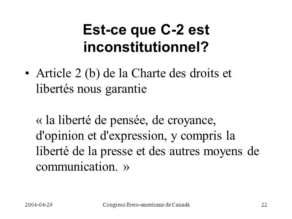 2004-04-29Congreso Ibero-americano de Canadá22 Est-ce que C-2 est inconstitutionnel? Article 2 (b) de la Charte des droits et libertés nous garantie «