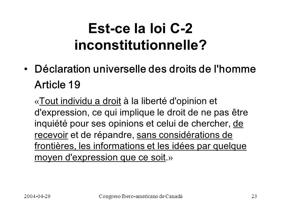2004-04-29Congreso Ibero-americano de Canadá23 Est-ce la loi C-2 inconstitutionnelle? Déclaration universelle des droits de l'homme Article 19 « Tout