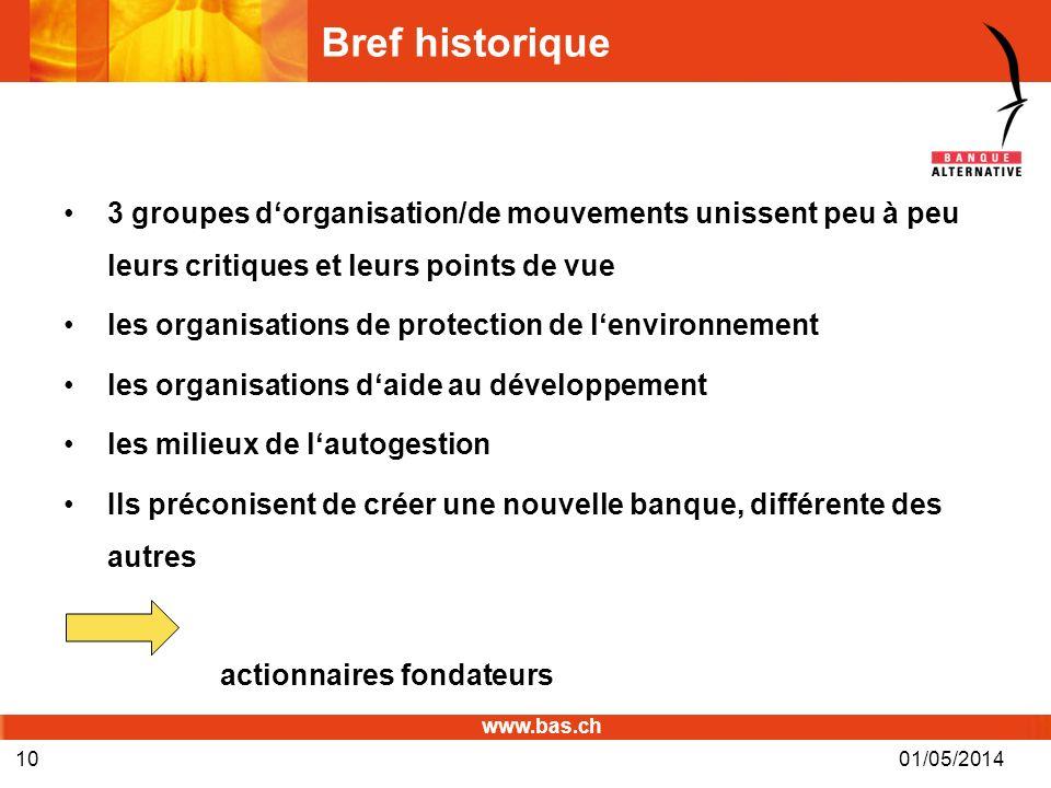 www.bas.ch 01/05/201410 Bref historique 3 groupes dorganisation/de mouvements unissent peu à peu leurs critiques et leurs points de vue les organisati