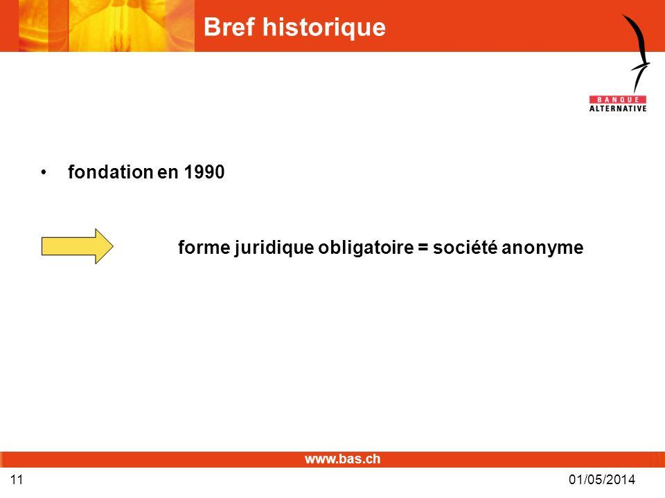www.bas.ch 01/05/201411 Bref historique fondation en 1990 forme juridique obligatoire = société anonyme