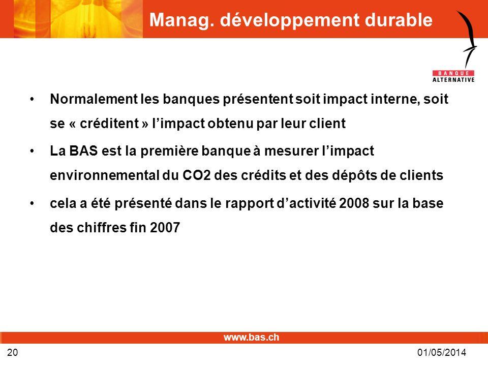 www.bas.ch Manag. développement durable Normalement les banques présentent soit impact interne, soit se « créditent » limpact obtenu par leur client L
