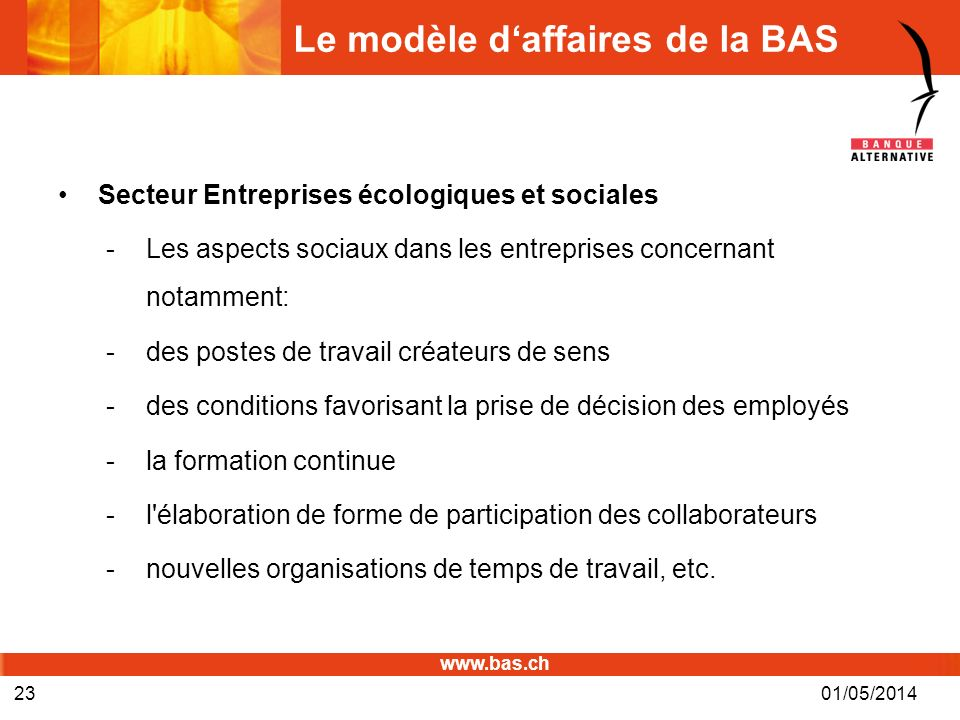 www.bas.ch Le modèle daffaires de la BAS Secteur Entreprises écologiques et sociales -Les aspects sociaux dans les entreprises concernant notamment: -