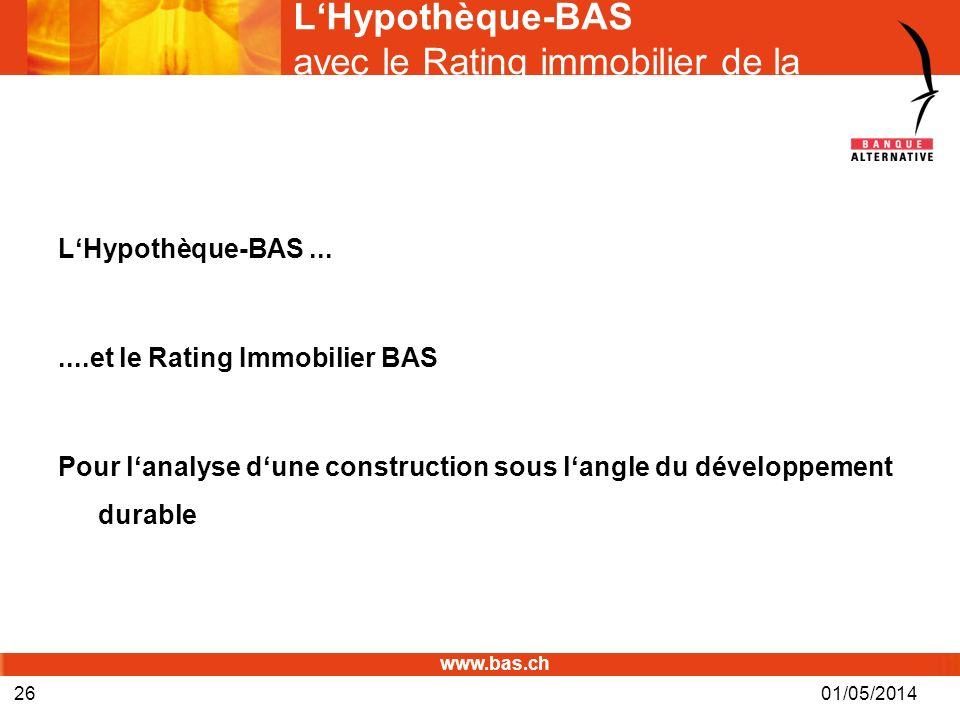 www.bas.ch LHypothèque-BAS avec le Rating immobilier de la BAS© LHypothèque-BAS.......et le Rating Immobilier BAS Pour lanalyse dune construction sous