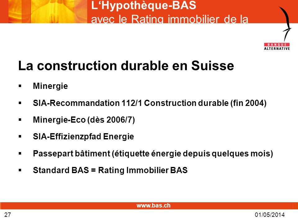 www.bas.ch LHypothèque-BAS avec le Rating immobilier de la BAS© La construction durable en Suisse Minergie SIA-Recommandation 112/1 Construction durab