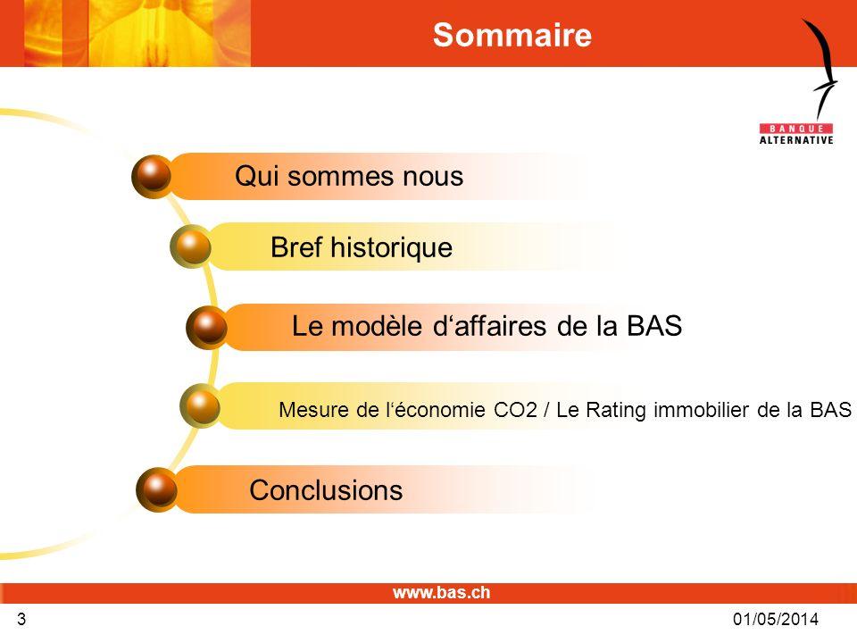 www.bas.ch 01/05/20143 Sommaire Qui sommes nous Bref historique Le modèle daffaires de la BAS Mesure de léconomie CO2 / Le Rating immobilier de la BAS