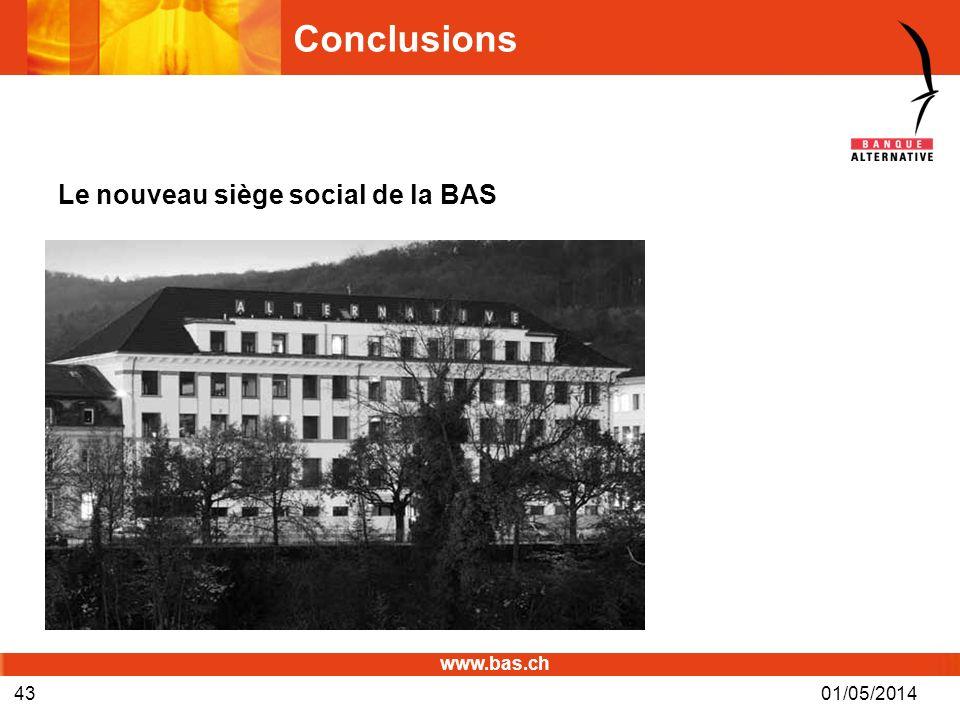 www.bas.ch 01/05/201443 Conclusions Le nouveau siège social de la BAS