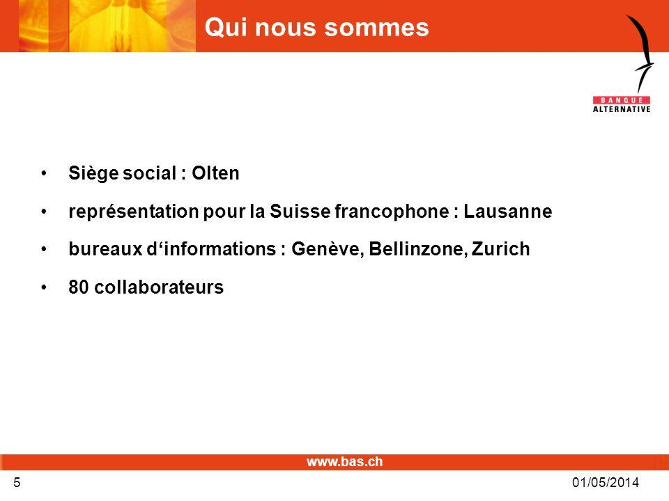www.bas.ch 01/05/20145 Qui nous sommes Siège social : Olten représentation pour la Suisse francophone : Lausanne bureaux dinformations : Genève, Belli