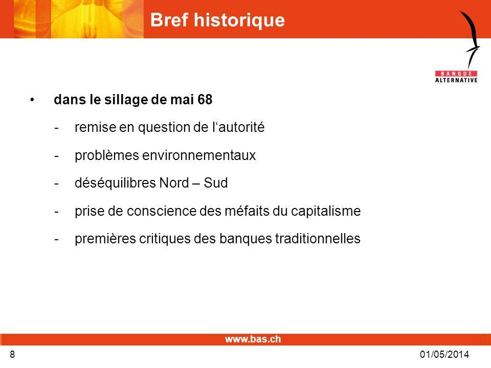www.bas.ch 01/05/20148 Bref historique dans le sillage de mai 68 -remise en question de lautorité -problèmes environnementaux -déséquilibres Nord – Su