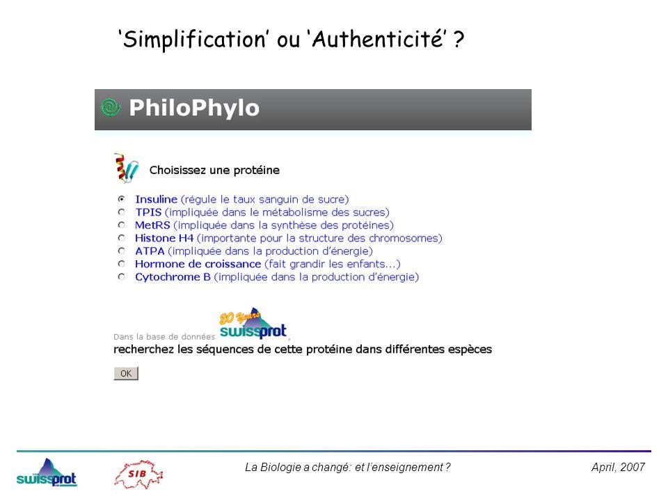 April, 2007La Biologie a changé: et lenseignement Simplification ou Authenticité