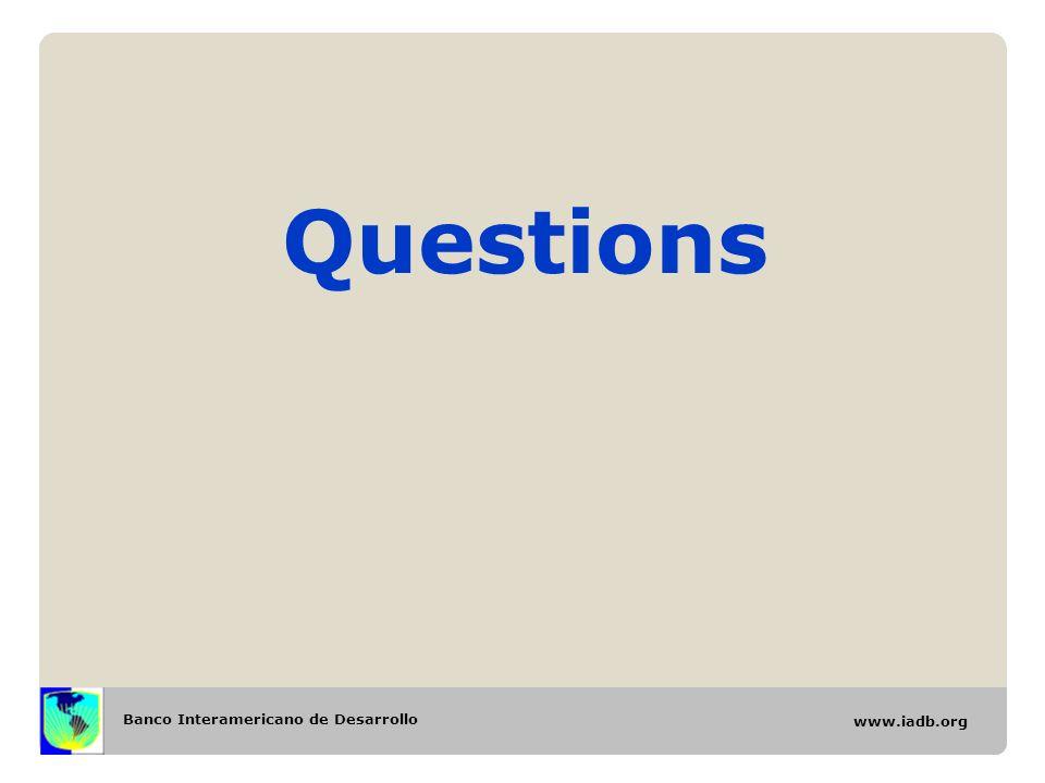 Banco Interamericano de Desarrollo www.iadb.org Questions