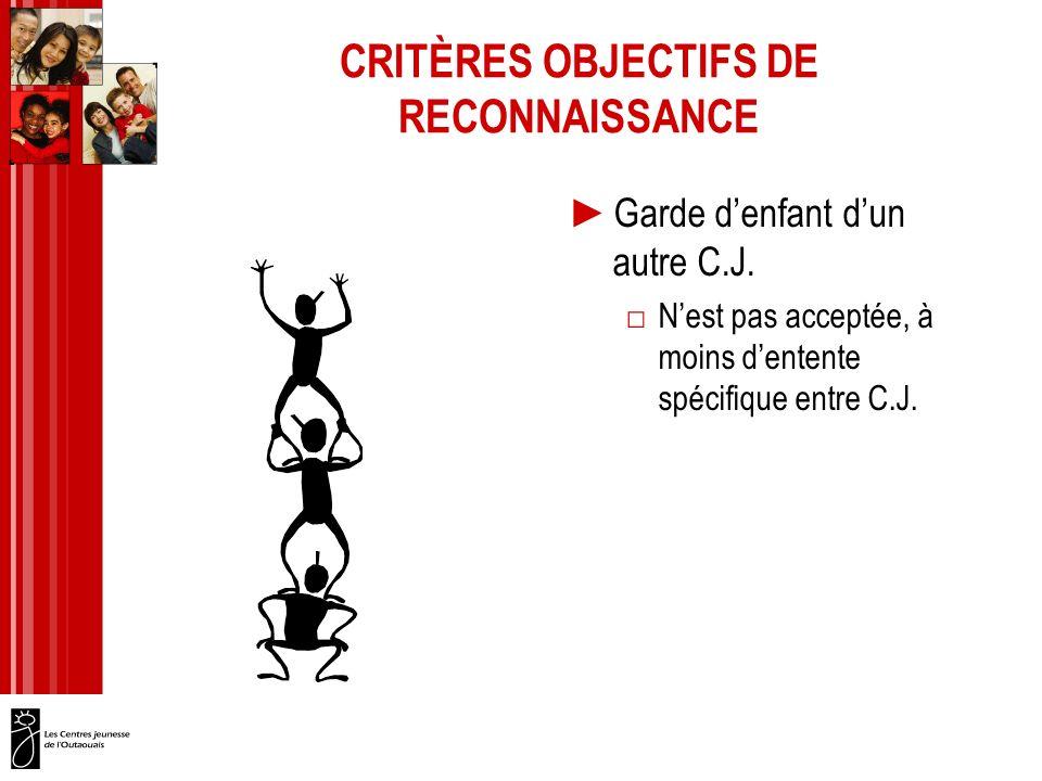 CRITÈRES OBJECTIFS DE RECONNAISSANCE Garde denfant dun autre C.J.