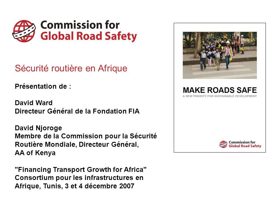 Enrayer la hausse du nombre de victimes de la route 1,2 million de personnes sont tuées et 50 millions blessées sur les routes dans le monde.