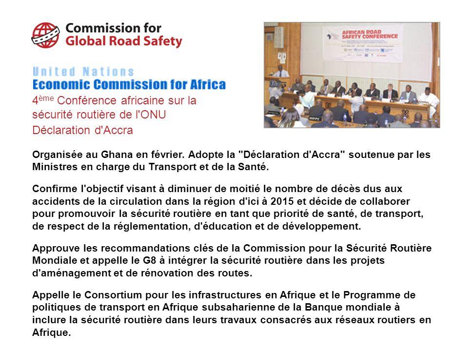 4 ème Conférence africaine sur la sécurité routière de l ONU Déclaration d Accra Organisée au Ghana en février.