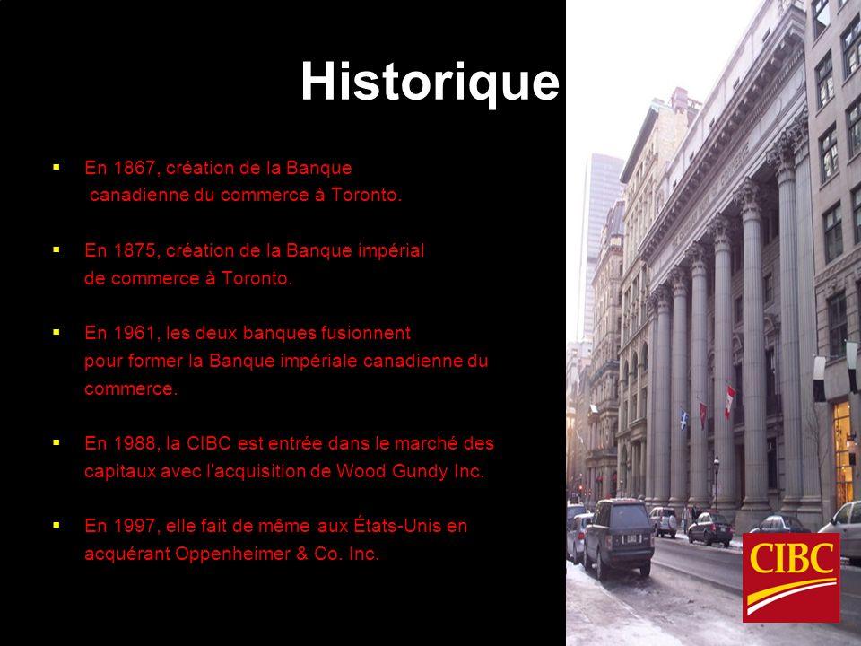 Historique En 1867, création de la Banque canadienne du commerce à Toronto.