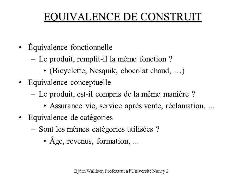 Björn Walliser, Professeur à l'Université Nancy 2 EQUIVALENCE DE CONSTRUIT Équivalence fonctionnelle –Le produit, remplit-il la même fonction ? (Bicyc