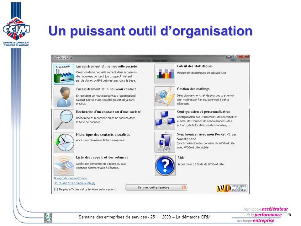 26 Semaine des entreprises de services - 25 11 2009 – La démarche CRM Un puissant outil dorganisation