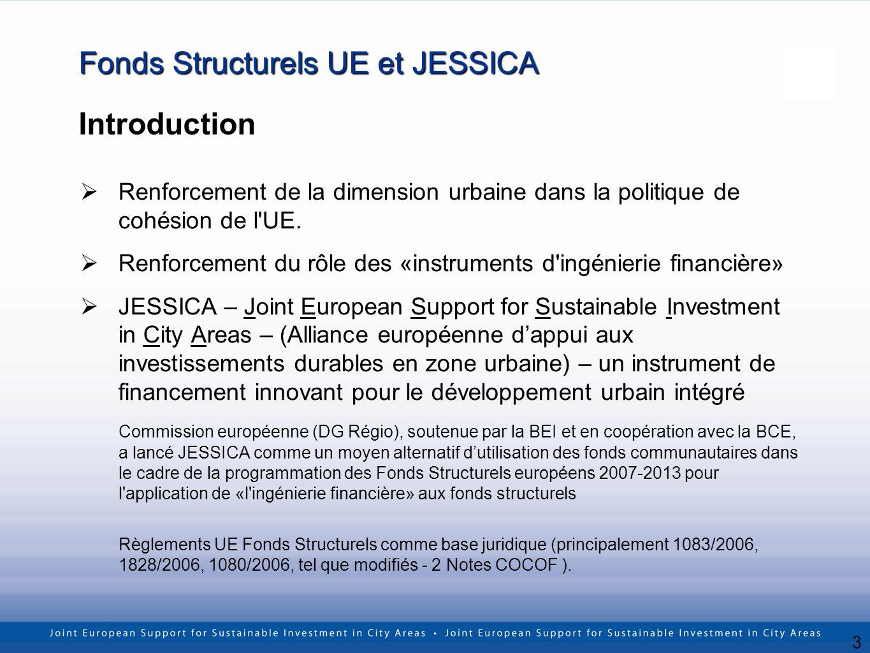 3 Fonds Structurels UE et JESSICA Renforcement de la dimension urbaine dans la politique de cohésion de l'UE. Renforcement du rôle des «instruments d'