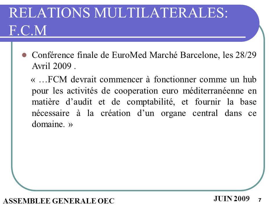 7 RELATIONS MULTILATERALES: F.C.M Conférence finale de EuroMed Marché Barcelone, les 28/29 Avril 2009.