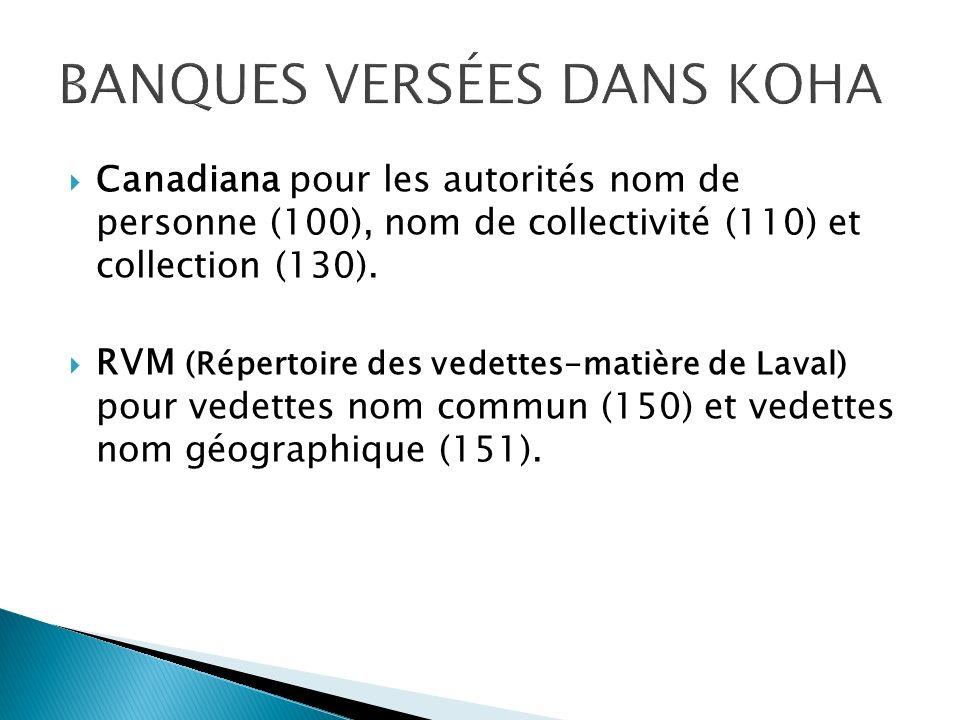 Canadiana pour les autorités nom de personne (100), nom de collectivité (110) et collection (130).