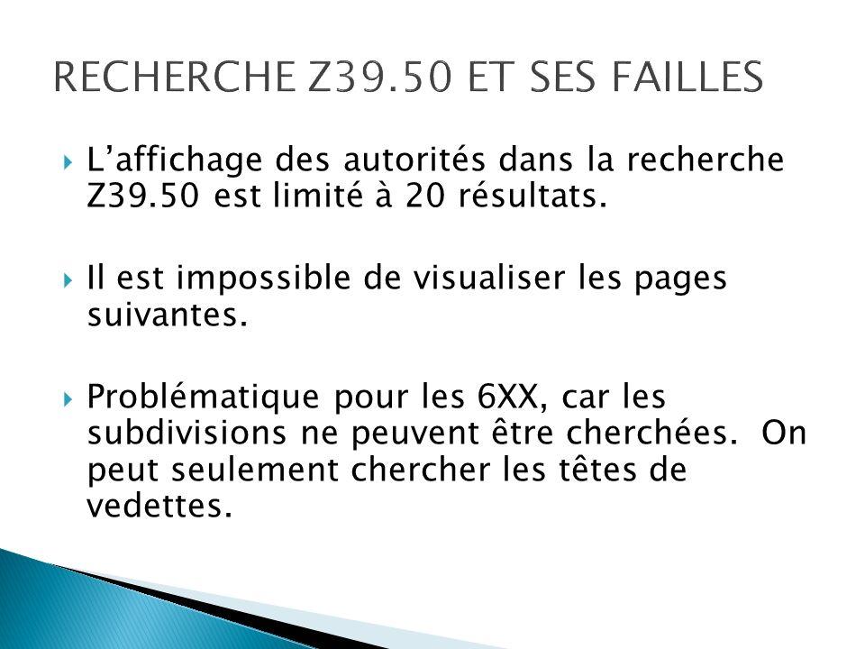 Laffichage des autorités dans la recherche Z39.50 est limité à 20 résultats.