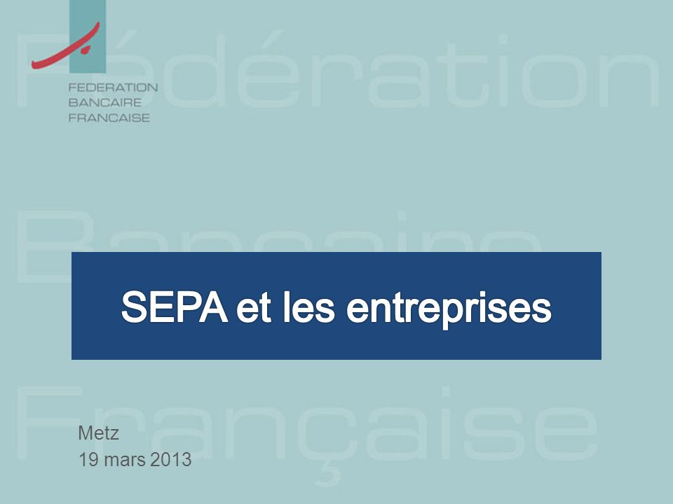 SEPA, une étape de la construction européenne 01/01/1999 Introduction de leuro financier 01/01/2002 Introduction de leuro fiduciaire 01/02/2014 Euro scriptural SEPA : Single Euro Payments Area Il reste moins d1 an : J - 318