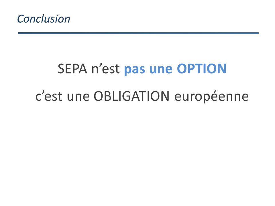 Conclusion SEPA nest pas une OPTION cest une OBLIGATION européenne