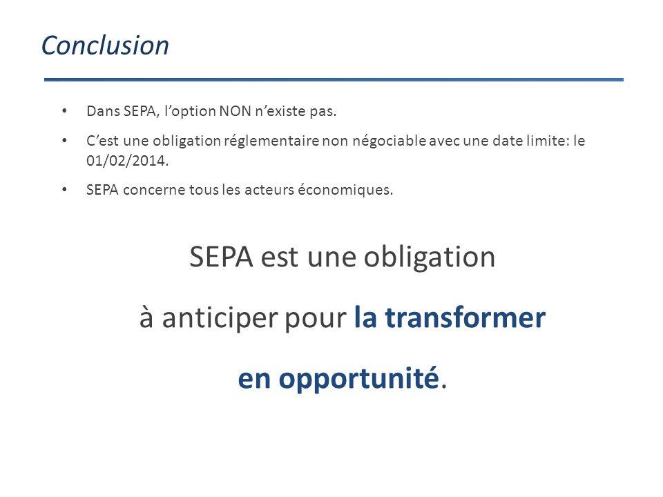 Conclusion SEPA est une obligation à anticiper pour la transformer en opportunité.