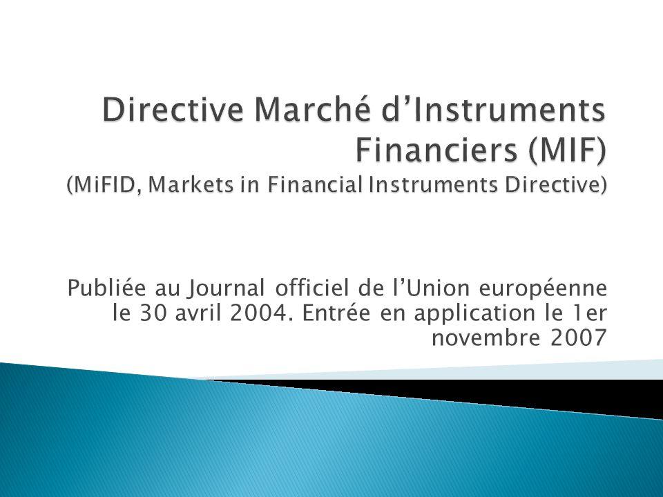 Publiée au Journal officiel de lUnion européenne le 30 avril 2004.