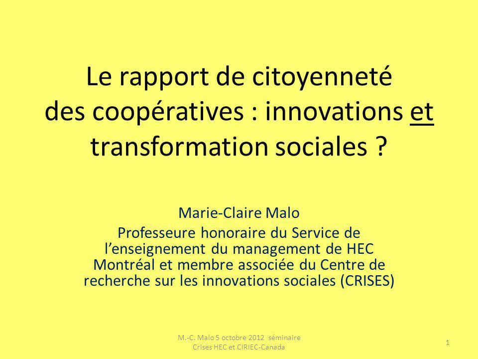 Le rapport de citoyenneté des coopératives : innovations et transformation sociales ? Marie-Claire Malo Professeure honoraire du Service de lenseignem