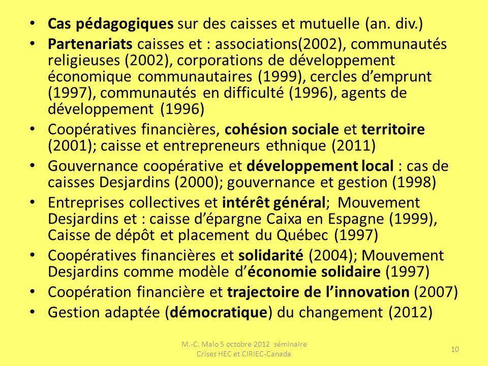 Cas pédagogiques sur des caisses et mutuelle (an. div.) Partenariats caisses et : associations(2002), communautés religieuses (2002), corporations de
