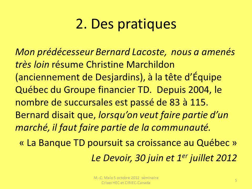 2. Des pratiques Mon prédécesseur Bernard Lacoste, nous a amenés très loin résume Christine Marchildon (anciennement de Desjardins), à la tête dÉquipe