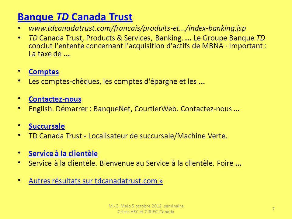 Banque TD Canada Trust www.tdcanadatrust.com/francais/produits-et.../index-banking.jsp TD Canada Trust, Products & Services, Banking.... Le Groupe Ban